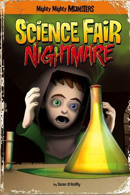 Science Fair Nightmare - Mighty Mighty Monsters (Paperback)