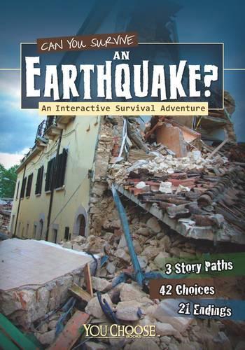 Can You Survive an Earthquake?: An Interactive Survival Adventure - You Choose: You Choose: Survival (Paperback)
