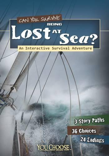 Can You Survive Being Lost at Sea?: An Interactive Survival Adventure - You Choose: You Choose: Survival (Paperback)