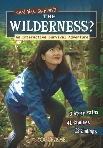 Can You Survive the Wilderness?: An Interactive Survival Adventure - You Choose: You Choose: Survival (Paperback)