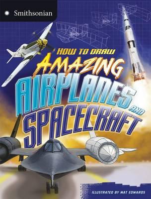 Amazing Aeroplanes - Smithsonian Drawing Books (Paperback)