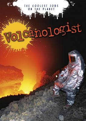 Volcanologist - Ignite: The Coolest Jobs on the Planet (Paperback)