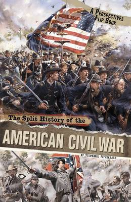 The Split History of the American Civil War: A Perspectives Flip Book - Perspective Flip Books: Perspectives Flip Books (Paperback)