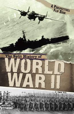 The Split History of World War II: A Perspectives Flip Book - Perspective Flip Books: Perspectives Flip Books (Paperback)