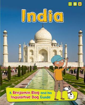 India: A Benjamin Blog and His Inquisitive Dog Guide - Read Me!: Country Guides, with Benjamin Blog and his Inquisitive Dog (Hardback)