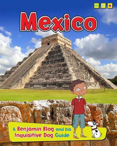 Mexico: A Benjamin Blog and His Inquisitive Dog Guide - Read Me!: Country Guides, with Benjamin Blog and his Inquisitive Dog (Hardback)
