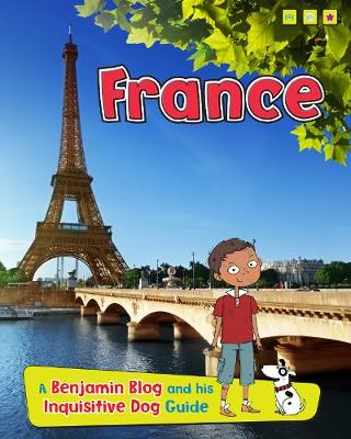France: A Benjamin Blog and His Inquisitive Dog Guide - Read Me!: Country Guides, with Benjamin Blog and his Inquisitive Dog (Hardback)