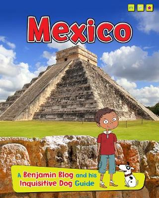 Mexico: A Benjamin Blog and His Inquisitive Dog Guide - Country Guides, with Benjamin Blog and his Inquisitive Dog (Paperback)