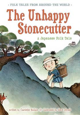 The Unhappy Stonecutter: A Japanese Folk Tale - Folk Tales from Around the World (Paperback)