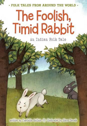 The Foolish, Timid Rabbit: An Indian Folk Tale - Folk Tales From Around the World (Paperback)