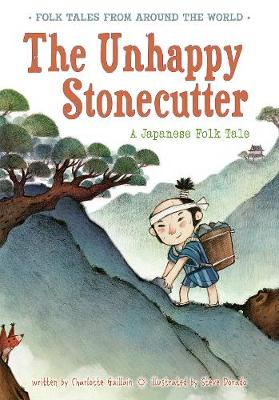 The Unhappy Stonecutter: A Japanese Folk Tale - Folk Tales From Around the World (Big book)