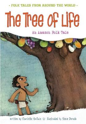 The Tree of Life: An Amazonian Folk Tale - Folk Tales From Around the World (Big book)