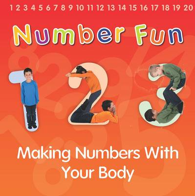 Number Fun: Making Numbers With Your Body - Early Years (Paperback)