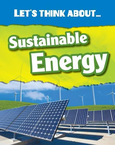 Let's Think About Sustainable Energy - InfoSearch: Let's Think About (Paperback)