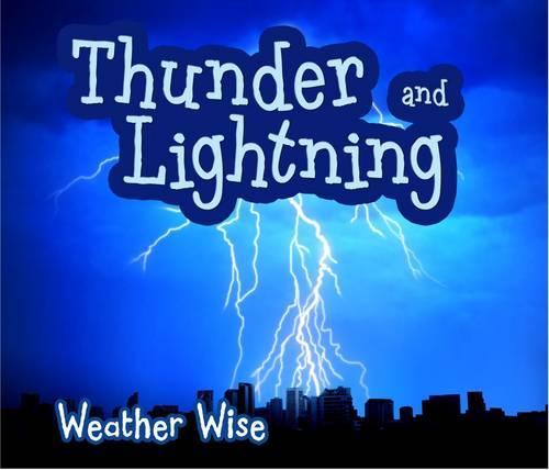Thunder and Lightning - Acorn: Weather Wise (Paperback)
