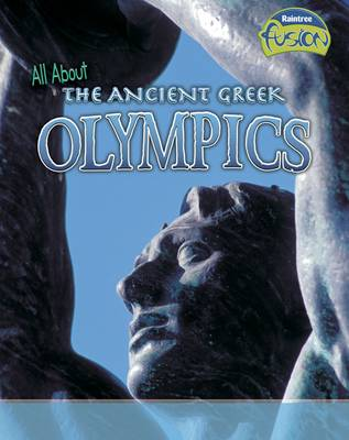 All About the Ancient Greek Olympics - Raintree Fusion: Fusion: History (Paperback)