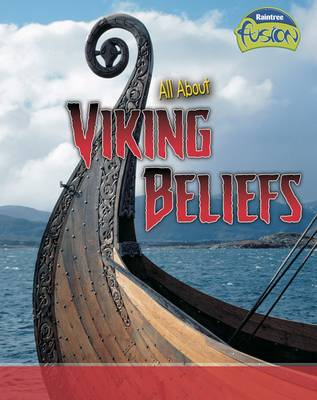 All About Viking Beliefs - Raintree Fusion: Fusion: History (Paperback)