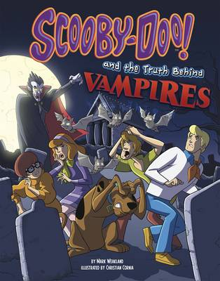 Scooby-Doo! and the Truth Behind Vampires - Scooby-Doo!: Unmasking Monsters with Scooby-Doo! (Paperback)