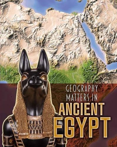 Geography Matters in Ancient Egypt - InfoSearch: Geography Matters in Ancient Civilizations (Paperback)