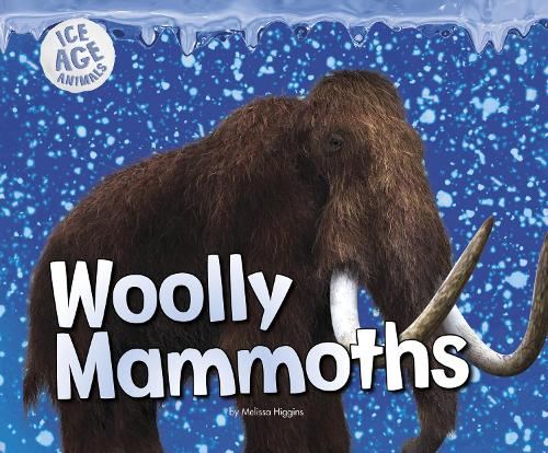 Woolly Mammoths - Pebble Plus: Ice Age Animals (Hardback)