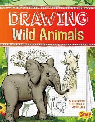 Drawing Wild Animals - Snap Books: Drawing Amazing Animals (Hardback)