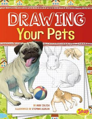 Drawing Your Pets - Snap Books: Drawing Amazing Animals (Hardback)