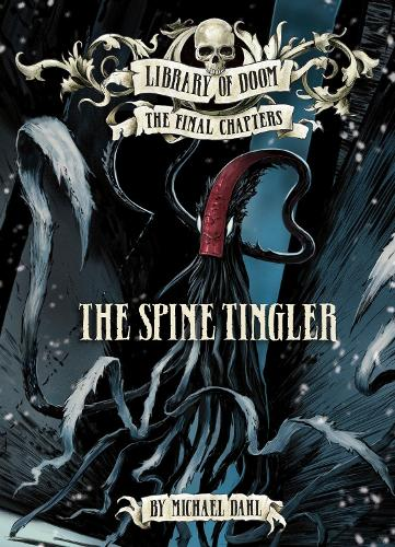 The Spine Tingler - Zone Books: Library of Doom: The Final Chapters (Paperback)