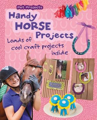 Handy Horse Projects - Snap Books: Pet Projects (Hardback)