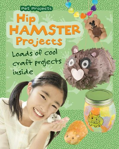 Hip Hamster Projects - Snap Books: Pet Projects (Paperback)