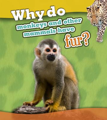 Why Do Monkeys and Other Mammals Have Fur? - Animal Body Coverings (Hardback)