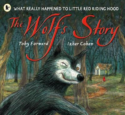 The Wolf's Story: What Really Happened to Little Red Riding Hood (Paperback)