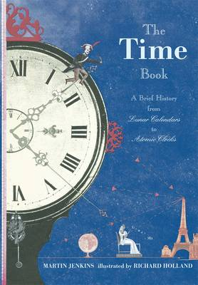 The Time Book: A Brief History from Lunar Calendars to Atomic Clocks (Hardback)
