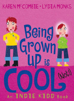 Indie Kidd Bk 3: Being Grown-Up Is Cool (Paperback)