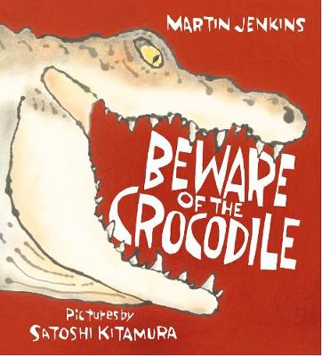 Beware of the Crocodile - Nature Storybooks (Hardback)