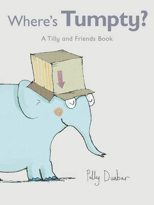 Where's Tumpty? - Tilly and Friends (Hardback)
