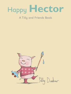 Happy Hector - Tilly and Friends (Hardback)