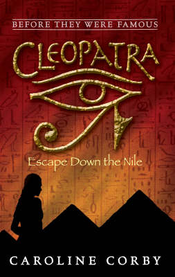 Cleopatra: Escape Down the Nile - Before They Were Famous (Paperback)