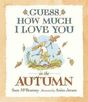 Guess How Much I Love You in the Autumn - Guess How Much I Love You (Board book)