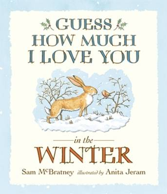 81a524b1f665 Guess How Much I Love You in the Winter by Sam McBratney, Anita Jeram    Waterstones