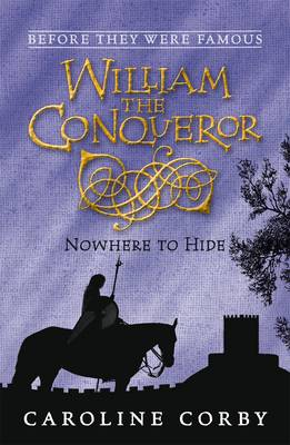 William the Conqueror: Nowhere to Hide (Paperback)