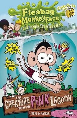 The Disgusting Adventures of Fleabag Monkeyface 3: The Creature from the Pink Lagoon - Fleabag Monkeyface (Paperback)