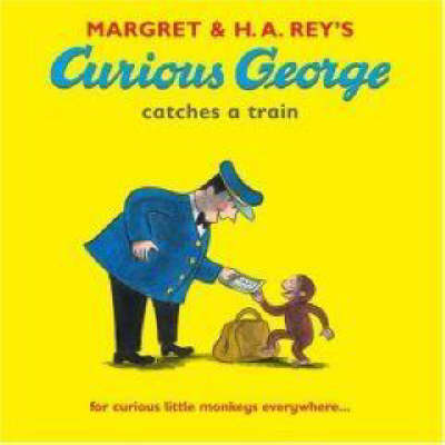 Curious George Catches a Train - Curious George (Paperback)
