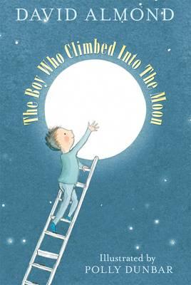 The Boy Who Climbed into the Moon (Hardback)