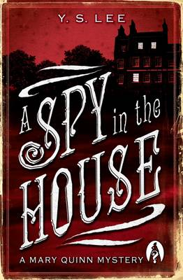 A A Spy in the House: A Spy in the House Spy in the House No. 1 - A Mary Quinn Mystery (Paperback)