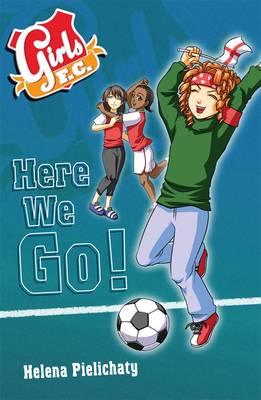 Girls FC 12: Here We Go! (Paperback)