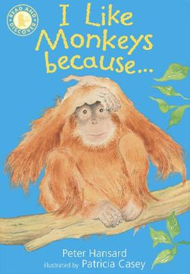 I Like Monkeys Because . . . - Read and Discover (Paperback)