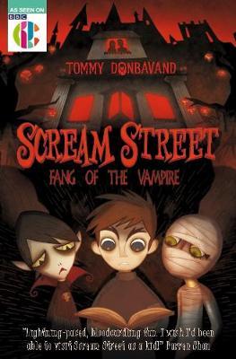 Scream Street 1: Fang of the Vampire - Scream Street (Paperback)