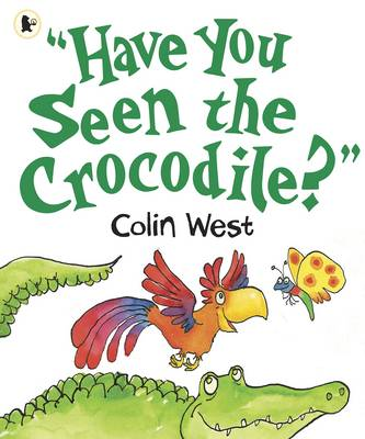 """""""Have You Seen the Crocodile?"""" (Paperback)"""