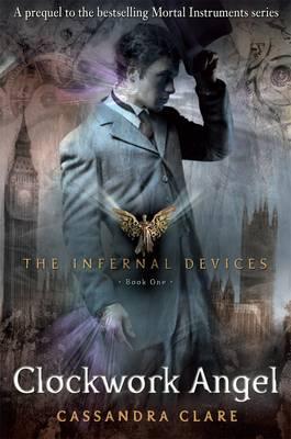 Clockwork Angel - The Infernal Devices Bk. 1 (Paperback)