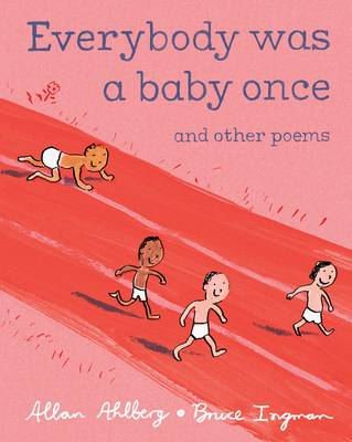 Everybody Was a Baby Once: and Other Poems (Hardback)